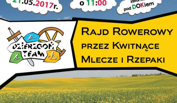 Rajd Rowerowy Szlakiem Kwitnących Mleczy I Rzepaków 21.05.2017