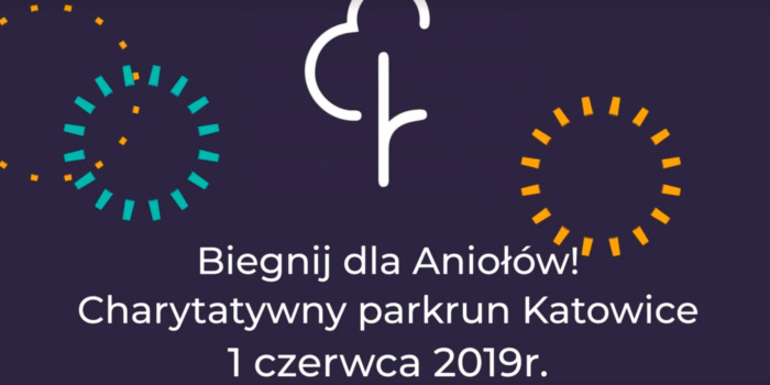Biegnij Dla Aniołów! Charytatywny Parkrun Katowice 1 Czerwca 2019r.